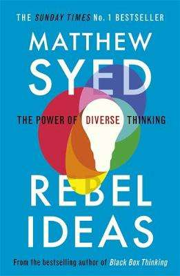 Cover of Rebel Ideas: The Power of Diverse Thinking - Matthew Syed - 9781473613942
