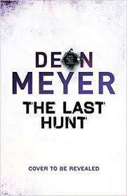 Cover of The Last Hunt - Deon Meyer - 9781473614451