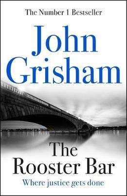 Cover of Rooster Bar - John Grisham - 9781473616967
