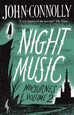 Cover of Nocturnes 2: Night Music - John Connolly - 9781473619746