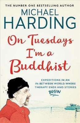 Cover of On Tuesdays I'm a Buddhist - Michael Harding - 9781473623507