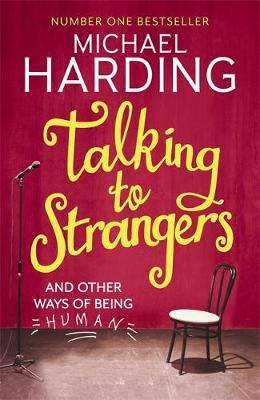 Cover of Talking to Strangers: And Other Ways of Being Human - Michael Harding - 9781473623569