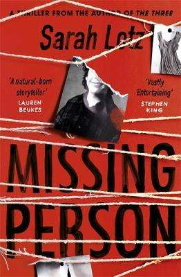 Cover of Missing Person: The unputdownable new thriller from the author of The Tree - Sarah Lotz - 9781473624641
