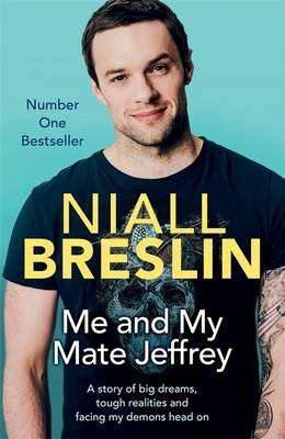 Cover of Me and My Mate Jeffrey - Niall Breslin - 9781473631885