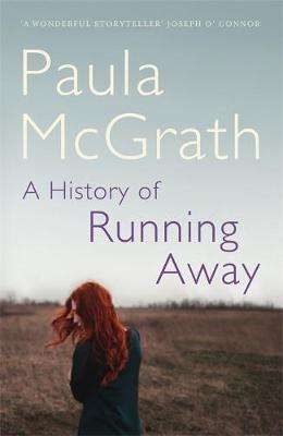 Cover of A History of Running Away - Paula McGrath - 9781473641785
