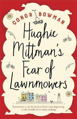Cover of Hughie Mittman's Fear of Lawnmowers - Conor Bowman - 9781473641822
