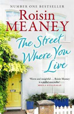 Cover of The Street Where You Live - Roisin Meaney - 9781473642997