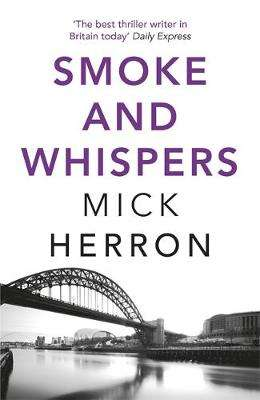 Cover of Smoke and Whispers: Zoe Boehm Thriller 4 - Mick Herron - 9781473647060