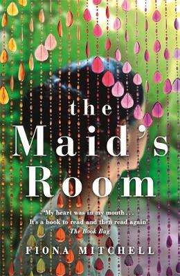 Cover of The Maid's Room - Fiona Mitchell - 9781473659599