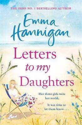 Cover of Letters to My Daughters - Emma Hannigan - 9781473660045
