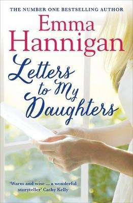Cover of LETTERS TO MY DAUGHTERS - Emma Hannigan - 9781473660052