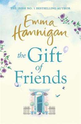 Cover of The Gift of Friends - Emma Hannigan - 9781473660076