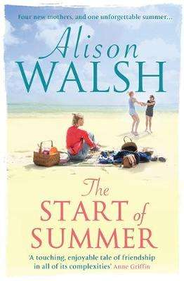Cover of The Start of Summer - Alison Walsh - 9781473660786