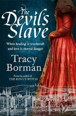 Cover of The Devil's Slave - Tracy Borman - 9781473662513