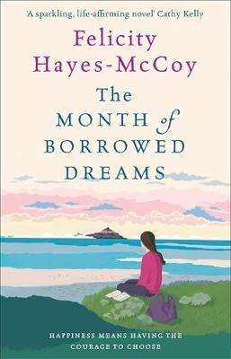 Cover of The Month of Borrowed Dreams - Felicity Hayes-McCoy - 9781473663671