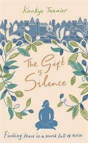 Cover of The Gift of Silence - Kankyo Tannier - 9781473673441