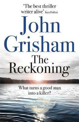 Cover of The Reckoning - John Grisham - 9781473684423