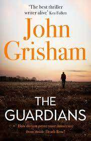 Cover of The Guardians - John Grisham - 9781473684430