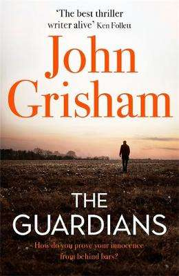 Cover of The Guardians - John Grisham - 9781473684478
