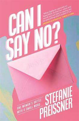 Cover of Can I Say No?: One Woman's Battle with a Small Word - Stefanie Preissner - 9781473687899