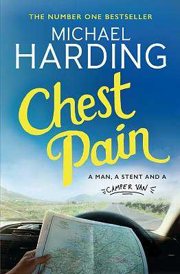 Cover of Chest Pain: A man, a stent and a camper van - Michael Harding - 9781473690677