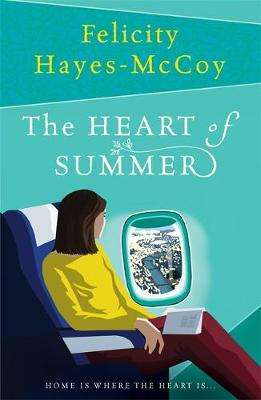 Cover of The Heart of Summer - Felicity Hayes-Mccoy - 9781473691445