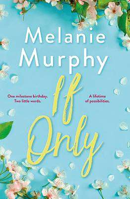 Cover of If Only - Melanie Murphy - 9781473691797