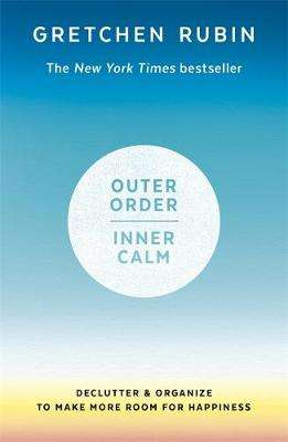 Cover of Outer Order Inner Calm - Gretchen Rubin - 9781473692688