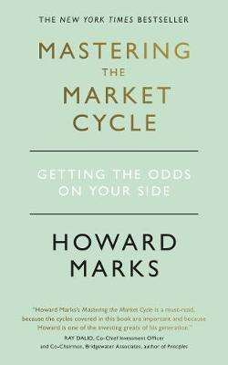 Cover of Mastering The Market Cycle - Howard Marks - 9781473695689