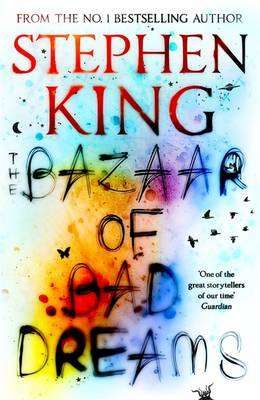Cover of The Bazaar of Bad Dreams - Stephen King - 9781473698925