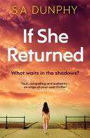 Cover of If She Returned - S.A. Dunphy - 9781473699199