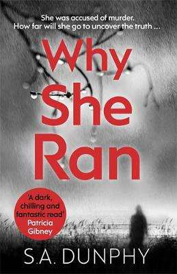 Cover of Why She Ran - S.A. Dunphy - 9781473699236