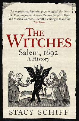 Cover of The Witches: Salem, 1692 - Stacy Schiff - 9781474602266