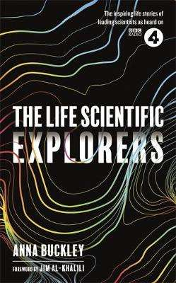 Cover of The Life Scientific: Explorers - Anna Buckley - 9781474608091