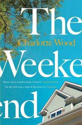 Cover of The Weekend - Charlotte Wood - 9781474612982