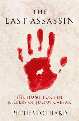 Cover of The Last Assassin - Peter Stothard - 9781474613156