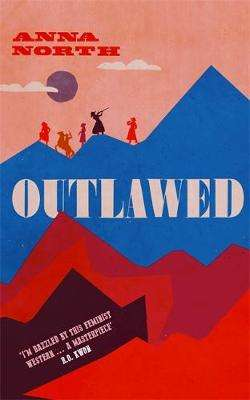 Cover of Outlawed - Anna North - 9781474615358
