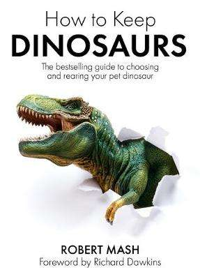 Cover of How To Keep Dinosaurs - Robert Mash - 9781474618779