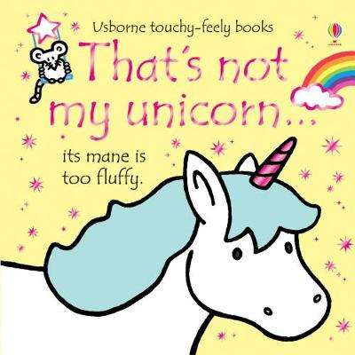 Cover of That's Not My Unicorn... - Fiona Watt - 9781474935975