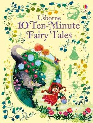 Cover of 10 Ten-Minute Fairy Tales - Usbourne - 9781474938037