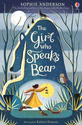 Cover of The Girl Who Speaks Bear - Sophie Anderson - 9781474940672