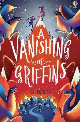 Cover of Vanishing of Griffins - Songs of Magic - S.A. Patrick - 9781474945684