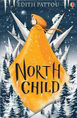 Cover of North Child - Edith Pattou - 9781474958585