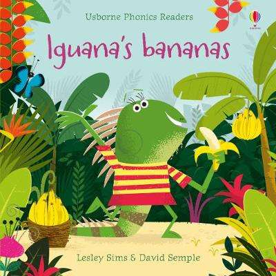 Cover of Iguana's Bananas - Lesley Sims - 9781474959490