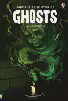 Cover of True Stories Ghosts - Paul Dowswell - 9781474959933