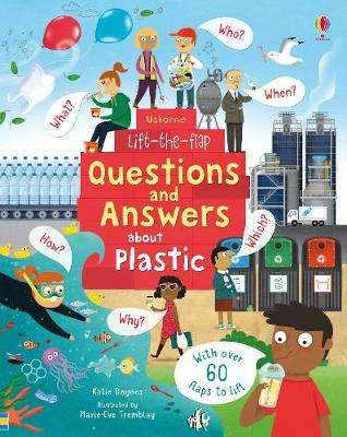 Cover of Lift-the-Flap Questions and Answers About Plastic - Katie Daynes - 9781474963381