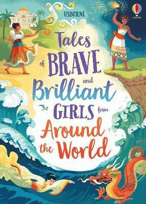 Cover of Tales of Brave and Brilliant Girls from Around the World - Various - 9781474966436