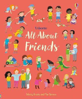 Cover of All About Friends - Felicity Brooks - 9781474968386