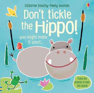 Cover of Don't Tickle the Hippo! - Sam Taplin - 9781474968713