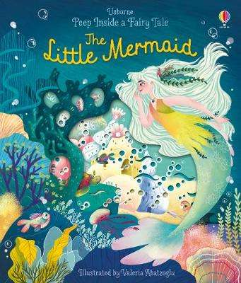 Cover of Peep Inside a Fairy Tale The Little Mermaid - Anna Milbourne - 9781474968751